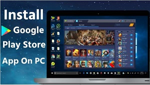 Get Google Play Store for your Windows PC